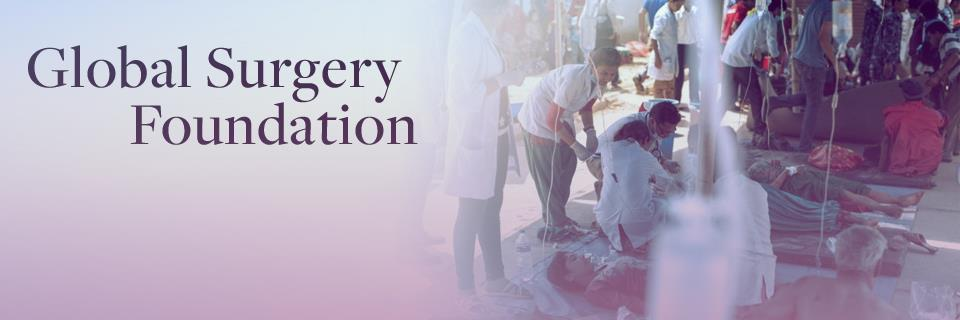 Global Surgery Foundation Grant - Now Open For Applications