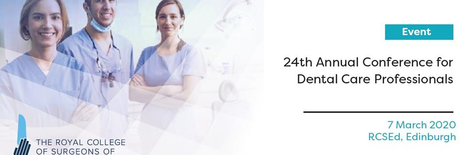 The Annual Conference for Dental Care Professionals 7 March 2020