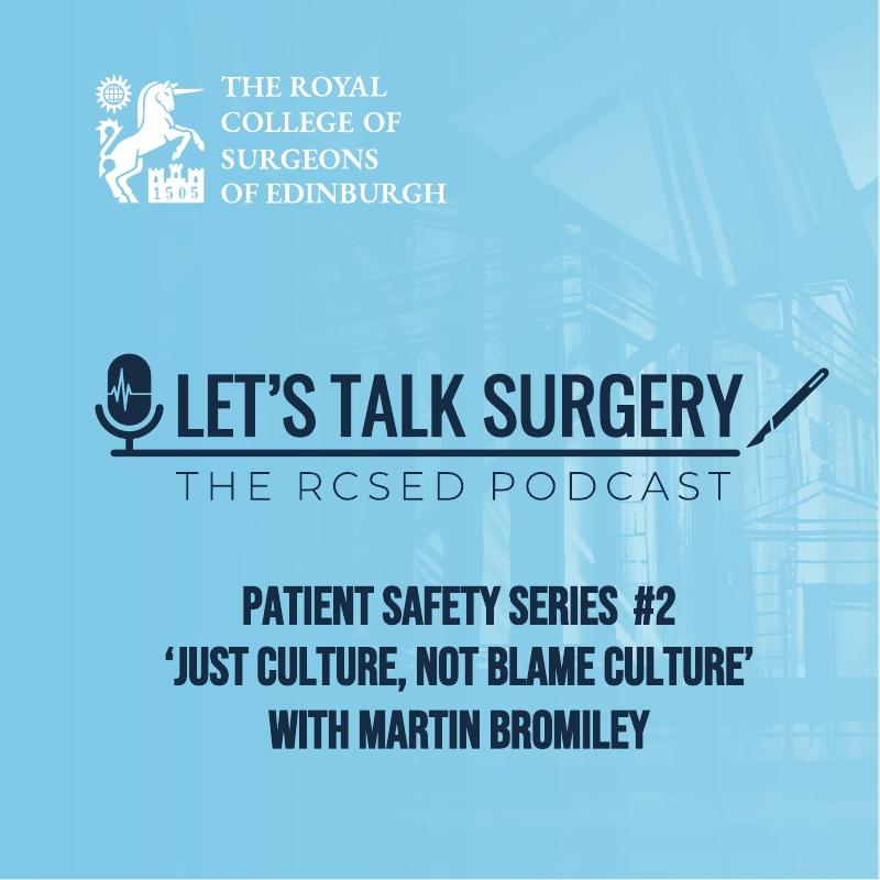 "Episode #17: ""Patient Safety Series #2 - 'Just Culture, not blame culture' with Martin Bromiley"""