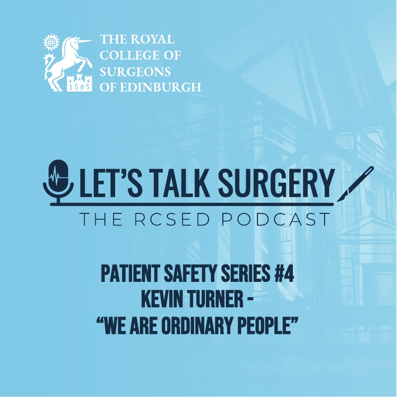 "Episode #19: ""Patient Safety Series #4 with Kevin Turner – we are ordinary people"""