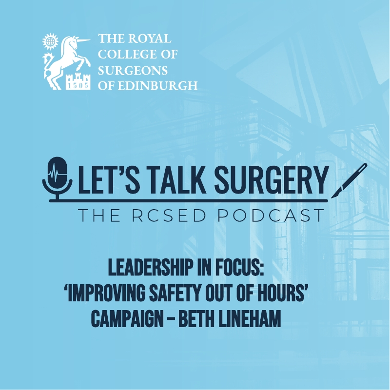 Episode 22: ''Improving Safety Out of Hours' campaign – Beth Lineham''